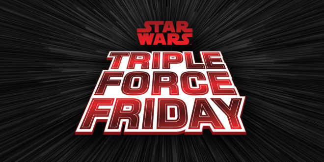 [香港活動] Star Wars Triple Force Friday新品首賣會 10/5 登場!